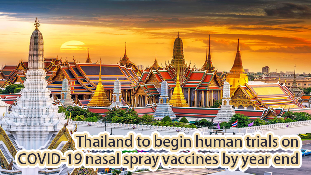 Thailand to begin human trials on COVID-19 nasal spray vaccines by year end