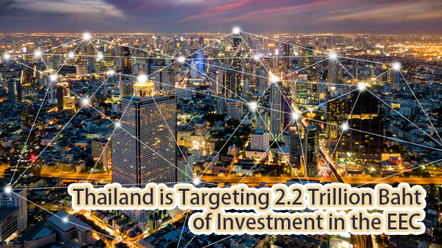 Thailand is Targeting 2.2 Trillion Baht of Investment in the EEC