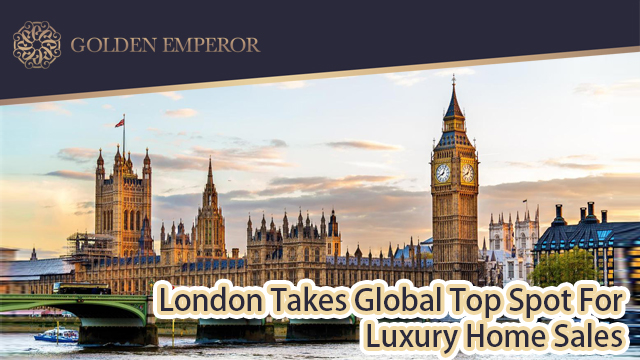 London takes global top spot for luxury home sales