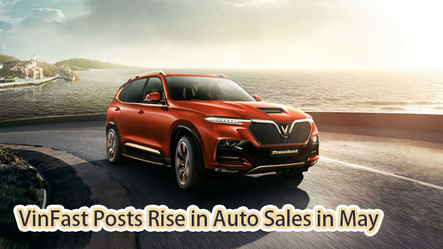 VinFast Posts Rise in Auto Sales in May
