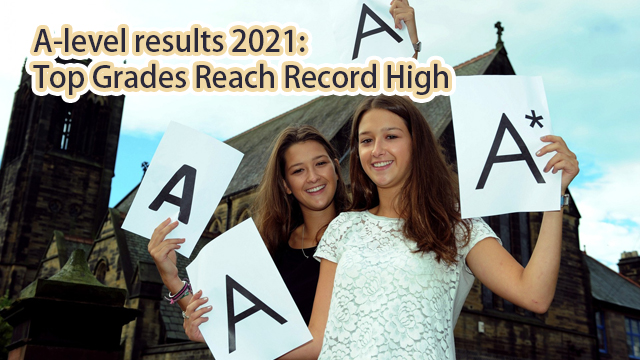 A-level results 2021:Top Grades Reach Record High