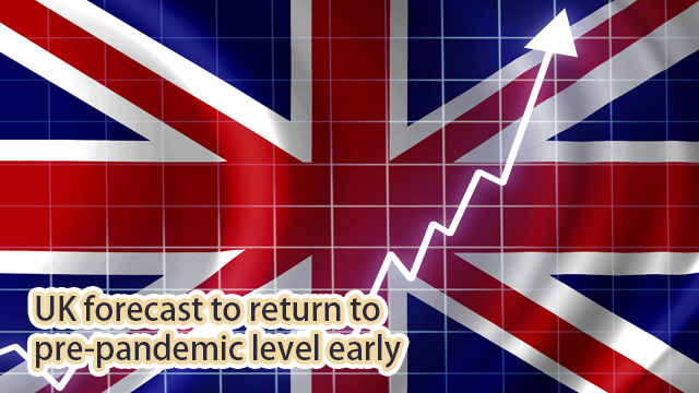 UK forecast to return to pre-pandemic level early