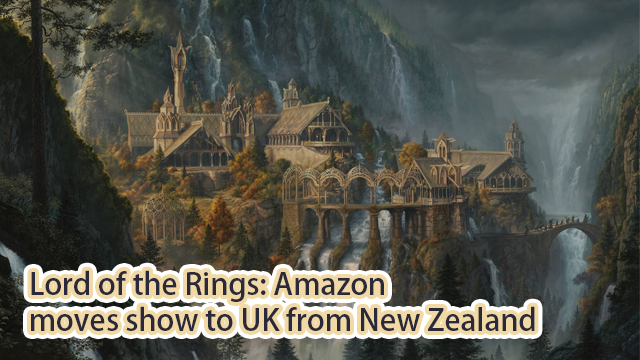 Lord of the Rings: Amazon moves show to UK from New Zealand