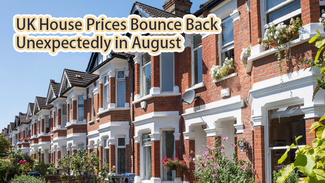 UK house prices bounce back unexpectedly in August