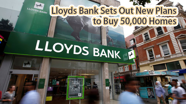 Lloyds Bank sets out new plans to buy 50,000 homes