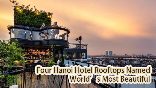 Four Hanoi Hotel Rooftops Named World's Most Beautiful